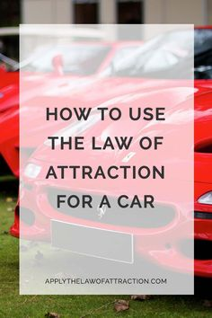 Want to use the Law of Attraction for a car? Get insider tips on how to manifest a car fast. No need to wait with these Law of Attraction car tips.