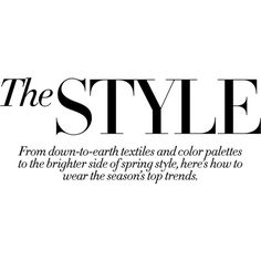 The Style - In the Magazine - ShopBAZAAR ❤ liked on Polyvore featuring text