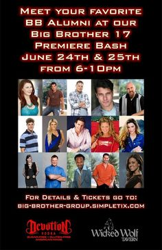 CBS's Big Brother Red Carpet Premier Bash The cast of the hit TV series, BIG BROTHER, is throwing a Two Night Red Carpet Premier Bash at Wicked Wolf! June 24, 2015
