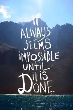 It's not impossible. Just do it.