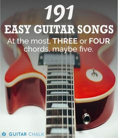 191 easy guitar songs, most with only three or four chords, five at the most. https://www.guitarchalk.com/easy-guitar-songs/