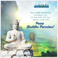 May Lord Buddha enlighten you on the path of love, peace, and truth. Happy Buddha Purnima!! #PuneProperties #HappyBuddhaPurnima #LordBuddha