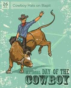 July 26 - National Day of the Cowboy
