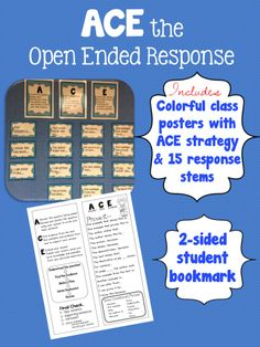 ACE helps students with a mnemonic and a framework for responding to open-ended questions. Help students easily answer open-ended responses with the ACE strategy. File contains: -8.5x11 inch poster explaining the A C E. -15 5x11inch mini size posters with sentence stems. Sentence stems make it easier for students to cite evidence. -bookmark for student reference.
