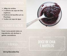 Doce de chia e mirtilos | Joanabbl  180gr de mirtilos 2 colheres de sopa de Chia orgânicas Essência de baunilha q.b ou Flavdtops 1colher de sopa de água