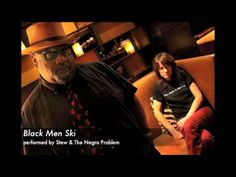 Black Men Ski - performed by Stew & The Negro Problem