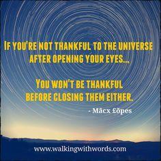 Be thankful   #walkingwithwords #inspiration #gratitude