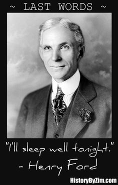 Last words of Henry Ford