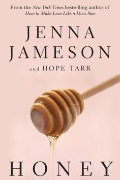 Honey(Follow up to Sugar) * Jenna Jameson