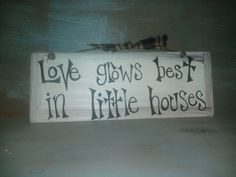 I need to remember this when I complain how small my house is! I love my house and love has truly done just that. Little Houses, Small Houses, Tiny House, Sister Room, Cute Signs, Shared Rooms, My Living Room, Kids Bedroom, Sweet Home