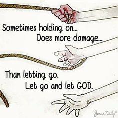 To let go is surrender. To let God is belief