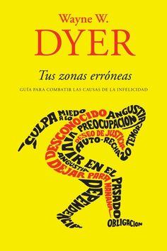 Tus zonas erróneas Wayne Dyer, Books To Read, My Books, This Book, Reading, Stephen Covey, Google, Mayo, Social