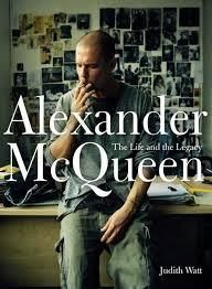 Alexander McQueen. The Life and the Legacy. - Potterton Books London