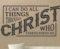 I Can Do All Things Through Christ Philippians 4:13 Wall Art Vinyl Decal T04