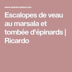 Escalopes de veau au marsala et tombée d'épinards | Ricardo