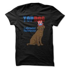 TOP DOG Labrador Retrievers! - #tee cup #couple sweatshirt. OBTAIN LOWEST PRICE => https://www.sunfrog.com/Pets/TOP-DOG-Labrador-Retrievers.html?68278