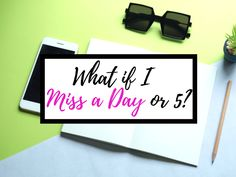 What if I Miss a Day or Five in my Journal