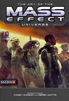 The Art of the Mass Effect Universe - The Art of the Mass Effect Universe