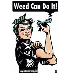 Rosie the Riveter Marijuana Weed Feminist Art Illustration Weed Jokes, Marijuana Art, Cannabis, Weed Girls, 420 Girls, Stoner Art, Weed Art, Puff And Pass, Tatoo
