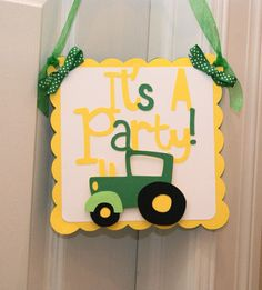 Tractor Birthday Door Sign Green Yellow by LillabugsPartyPlace, $8.99 I made my own version inspired by this example...