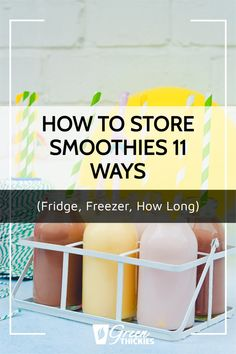 Here's exactly how to store smoothies correctly, where, for how long and in what containers. You can choose the fridge, freezer or more portable options. Protein Fruit Smoothie, Raw Vegan Smoothie, Smoothie Popsicles, Smoothie Prep, Fruit Smoothie Recipes, Smoothie Ingredients, Freezing Smoothies, Make Ahead Smoothies, Good Smoothies