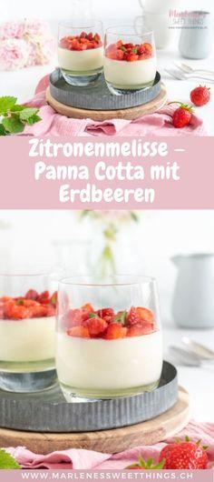 Dieses leckere Rezept für Zitronenmelisse - Panna Cotta mit Erdbeeren ist das perfekte Erdbeerdesserts für leckere Sommertage. Schnell und einfach gemacht mit Zitronenmelisse Sirup. Probier das Dessert mit Erdbeeren unbedingt aus. Cupcakes, Cheesecake, Ethnic Recipes, Sweet, Easy Peasy, Mousse, Food, Pie, Cooking