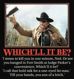 True Grit! LOVED THIS LINE!!!!