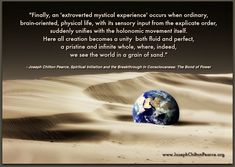 From Joseph Chilton Pearce, Spiritual Initiation and the Breakthrough in Consciousness: The Bond of Power Consciousness, Unity, Mystic, Joseph, Bond, How To Become, Spirituality, Quotes, Life