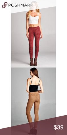 🆕 Burgundy Suede Leggings So cute and soft! This listing is for burgundy. Camel and olive is also available. 90% polyester 10% spandex. S fits 0/2. M fits 4/6. L fits 8/10. No trades. No lowball offers. Pants