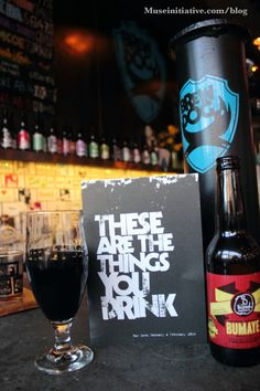 These are the things you drink: Beer... and more beer!  (from Brew Dog pub- camden market, London, UK)