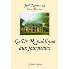 Norman-Joel-La-Cinquieme-Republique-Aux-Fourneaux