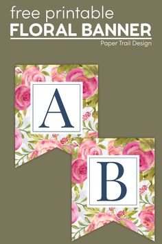 Use this fun floral banner to make a custom banner for a wedding, baby shower, bridal shower, or any occasion. Bridal Shower, Baby Shower, Floral Banners, Banner Letters, Paper Trail, Custom Banners, First Birthday Parties, First Birthdays, Free Printables