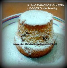 Laura Lau in cucina con le amiche: IL MIO PANDORO-MUFFIN LEGGERO (BIMBY) di Laura Lau...