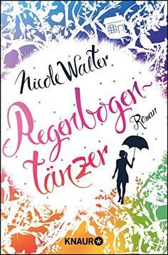 Regenbogentänzer: Roman von Nicole Walter http://www.amazon.de/dp/3426515504/ref=cm_sw_r_pi_dp_BlD3wb0E1KGFV