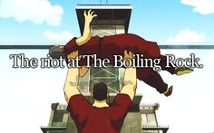 Chit Sang: I know you're planning another escape attempt. I want in. Sokka: Actually, we're escaping right now, but we need a riot. You wouldn't know how to start one, would you? Chit Sang: A prison riot? Please. [he grabs another prisoner, lifts him over his head and shakes him in the air in front of the other prisoners] Chit Sang: Hey! RIOT! [one of the best scenes in the entire series]