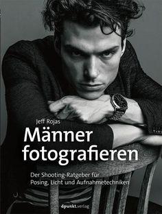 Männer fotografieren- Der Shooting- Ratgeber für Posing, Licht und Aufnahmetechniken