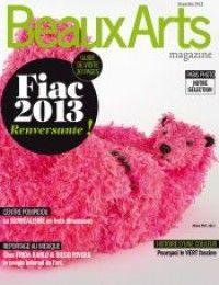 Beaux Arts Magazine #353 : FIAC 2013 : Renversante !