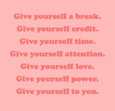 Give yourself to you. #quote