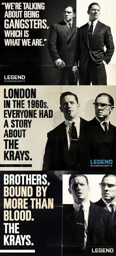 """Legend - Triple poster. """"We're talking about being gangster."""" ; """"Everyone had a story about the Krays"""" ; and """"Bound by more than blood"""". #GangsterMovie #GangsterFlick"""