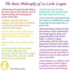 La Leche League Philosophy- The ideals and principles of mothering which are the foundation of LLLI beliefs are further developed in THE WOMANLY ART OF BREASTFEEDING, the most comprehensive handbook on #breastfeeding and parenting ever published. It has provided needed answers to three generations of nursing mothers on every aspect of breastfeeding.