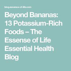 Beyond Bananas: 13 Potassium-Rich Foods – The Essense of Life Essential Health Blog
