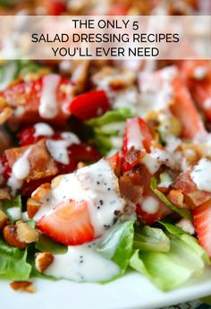 5 Amazing Salad Dressing recipes....I need to try them ALL! Yum.