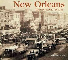 Then and Now: New Orleans Photography Book