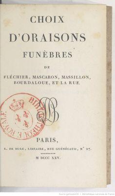 Choix d'oraisons funèbres de Fléchier, Mascaron, Massillon, Bourdaloue et La Rue