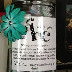 """FHE Jar   *Fun activity for """"How can I prepare to have a Christ Centered Home"""".  Have them prepare FHE Jars and help make FHE consistent in their own family.  Have them give the lessons and I am sure it is a PP :)"""