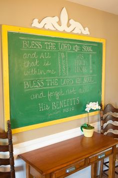 Love this verse and how it's written out on the chalkboard - the decorative scrollwork above it is sweet, too!