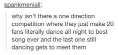 CAN THEY PLEASE DO THIS!?!? I can't dance but this would so be worth it!!