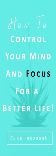 How to control your mind and focus for a better life! | Minimalism | Declutter mind. Click through-->