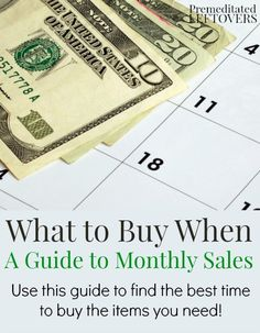 What to Buy When: A Guide to Monthly Sales. Use this monthly sales guide to find the best times to buy the things you need at their lowest price.