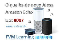 Essa é a sequência da nossa série de comandos lançados para Amazon Echo Dot Alexa, com tradução em português Brasileiro. Se você não está acompanhando, no final desse Post, temos os links que irá te levar para a sequencia das outras postagem, para os amantes da Alexa, estaremos sempre dando continuidade com as novidades lançados pela Amazon para melhorar nosso experiência com a Amazon Echo Dot Alexa.  Para mais, visite-nos!!! www.fvml.com.br Amazon Echo, Amazon Dot, Life Hacks, Alexa Echo, Memorial Day, Dots, Internet, Learning, Classic Poems
